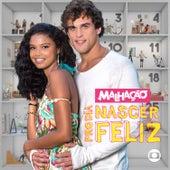 Malhação - Pro Dia Nascer Feliz - Ep de Various Artists