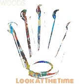 Look At The Time by Woods
