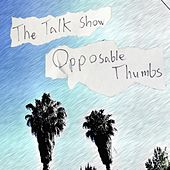 Opposable Thumbs by Talk Show