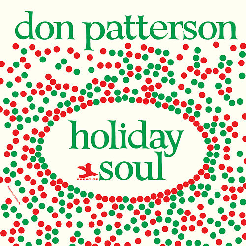 Play & Download Holiday Soul by Don Patterson | Napster