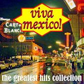 Play & Download Via Mexico The Greatest Hits Collection by Various Artists | Napster
