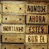 Aunque Ahora Estés Con El by Ricardo Montaner