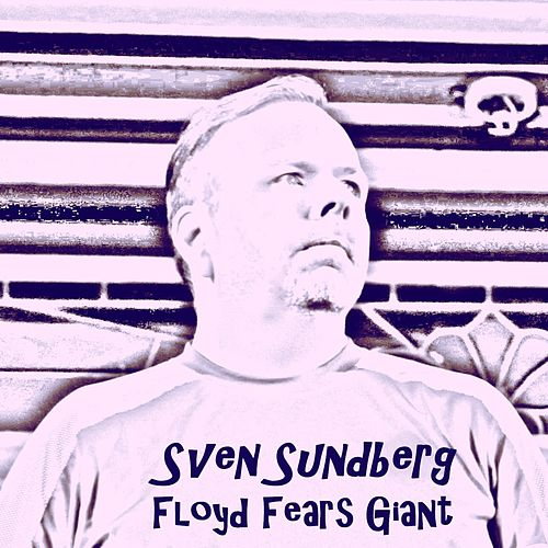 Play & Download Floyd Fears Giant by Sven Sundberg | Napster