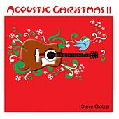 Play & Download Acoustic Christmas II by Steve Glotzer | Napster