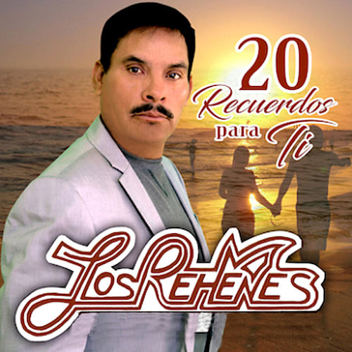 Play & Download 20 Recuerdos para Ti by Los Rehenes | Napster