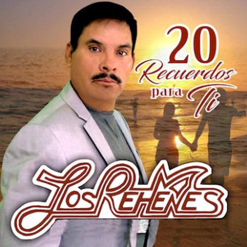 20 Recuerdos para Ti by Los Rehenes