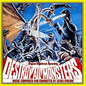 Play & Download Destroy All Monsters (Original Soundtrack Recording) by Akira Ifukube | Napster