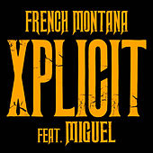 Play & Download XPlicit by French Montana | Napster