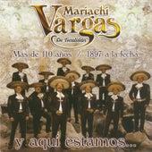 Play & Download Más de 110 Años / 1897 a la Fecha y Aquí Estamos... by Mariachi Vargas de Tecalitlan | Napster