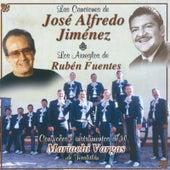Las Canciones de José Alfredo Jiménez, Los Arreglos de Ruben Fuentes by Mariachi Vargas de Tecalitlan