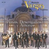 Penas, Desengaños... y Amores by Mariachi Vargas de Tecalitlan