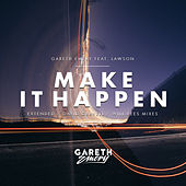 Play & Download Make It Happen by Gareth Emery | Napster