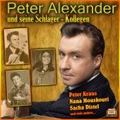 Peter Alexander und seine Schlager-Kollegen by Various Artists