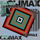 Something Real by Mr.Rog