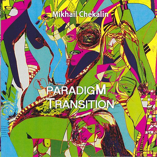 Play & Download Paradigm Transition by MIKHAIL CHEKALIN | Napster