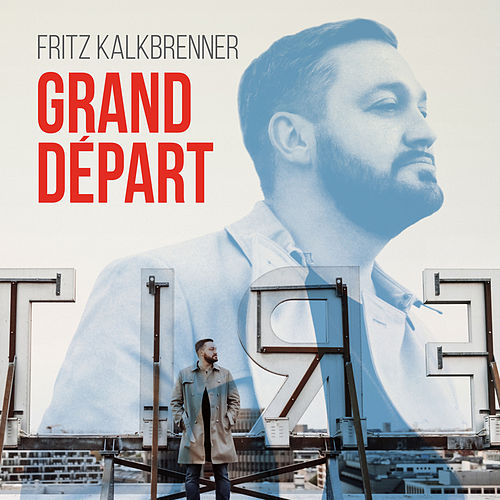 Grand Départ by Fritz Kalkbrenner