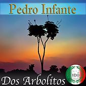 Imprescindibles (Dos Arbolitos) by Pedro Infante