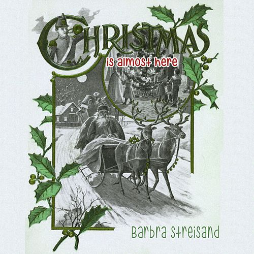 Christmas Is Almost Here von Barbra Streisand