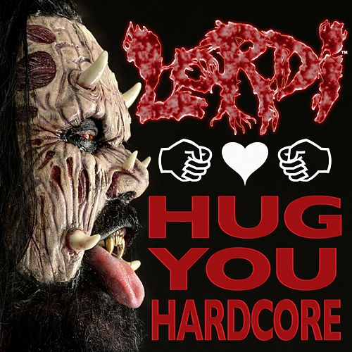 Play & Download Hug You Hardcore by Lordi | Napster