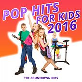 Pop Hits for Kids 2016 von The Countdown Kids