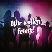 Play & Download Wir wollen feiern by Various Artists | Napster