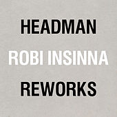 Play & Download Headman/Robi Insinna Reworks by Various Artists | Napster