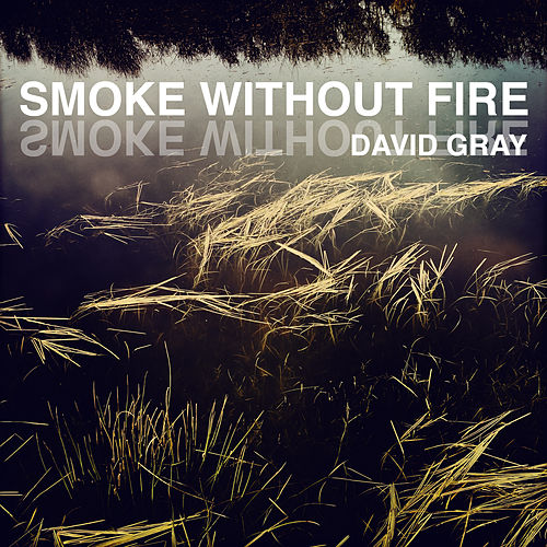 Play & Download Smoke Without Fire by David Gray | Napster