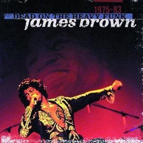 Dead On The Heavy Funk (1975-83) by James Brown
