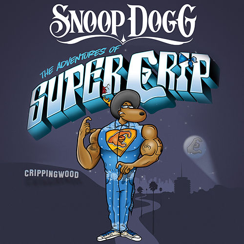 Super Crip (Clean) von Snoop Dogg