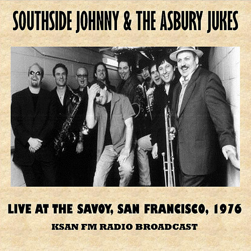 Live at the Savoy, San Francisco, 1976 (Fm Radio Broadcast) de Southside Johnny