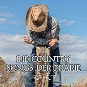 Die Country Songs der Prärie by Various Artists