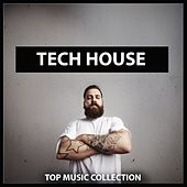 Tech House: Top Music Collection by Various Artists