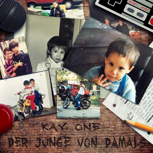 Play & Download Der Junge von damals by Kay One | Napster