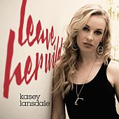 Play & Download Leave Her Wild by Kasey Lansdale | Napster