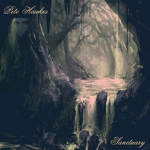 Play & Download Sanctuary by Pete Hawkes   Napster