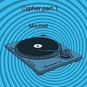 Cypher Part 1 Also New Single Success Is Certain by Mitchell
