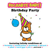 Birthday Party by Rockabye Baby!