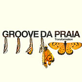 Transformations by Groove Da Praia
