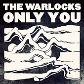 Play & Download Only You - Single by The Warlocks | Napster