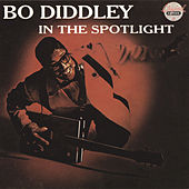 Play & Download In The Spotlight by Bo Diddley | Napster