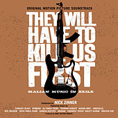 They Will Have To Kill Us First: Original Soundtrack von Various Artists