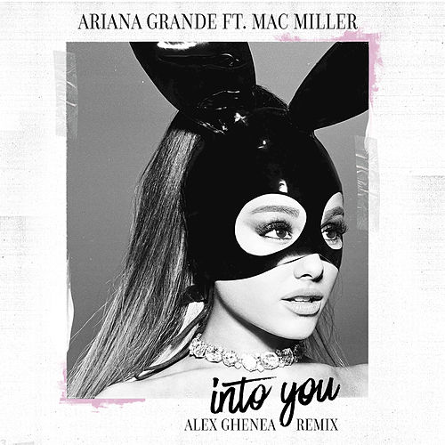 Into You by Ariana Grande