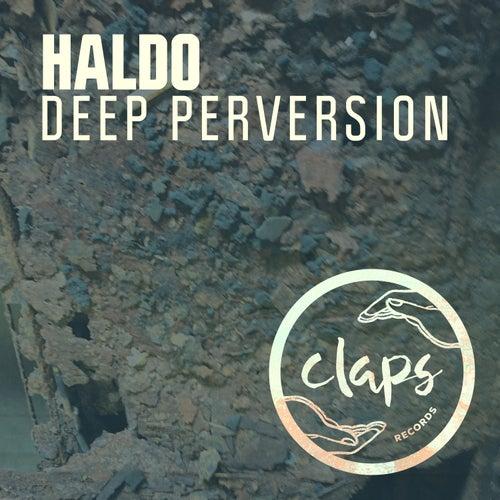 Deep Perversion by Haldo