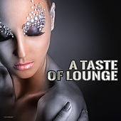 Play & Download A Taste of Lounge by Various Artists | Napster