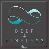 Deep & Timeless by Various Artists