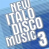 New Italo Disco Music Vol. 3 by Various Artists