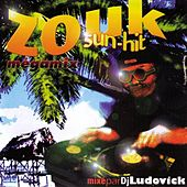 Play & Download Zouk Sun-Hit Mégamix by Various Artists | Napster