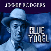 Play & Download Blue Yodel by Jimmie Rodgers | Napster