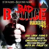 Play & Download Bad Bounce Riddim by Various Artists | Napster