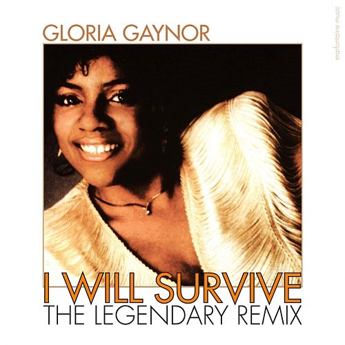Play & Download I Will Survive - The Legendary Remix - Single by Gloria Gaynor | Napster